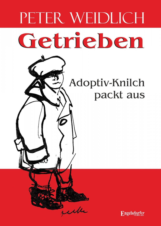 "Getrieben - Adoptiv-Knilch packt aus"" (Peter Weidlich) – Buch neu ..."